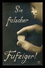 Falscher Fufziger, Postkarte um 1915, Gelatinabzug, Slg. Mila Palm